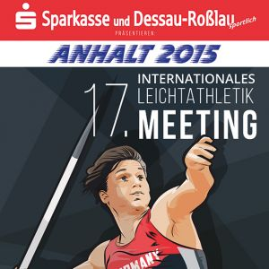 "17. Internationales Leichtathletik-Meeting ""Anhalt 2015"""